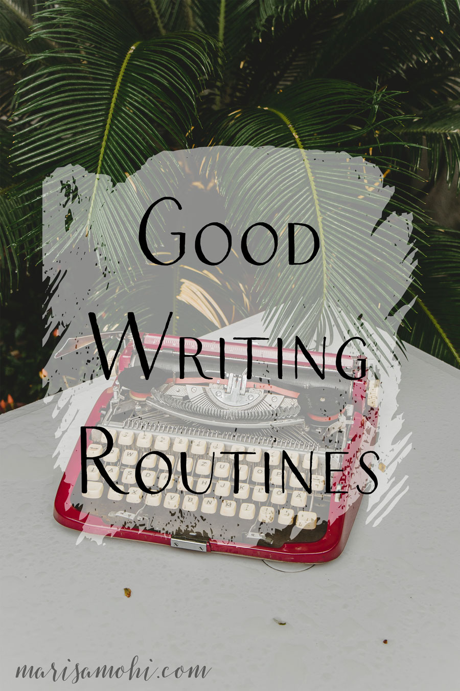 Good Writing Routines