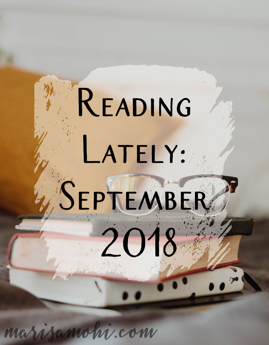 Reading Lately: September 2018