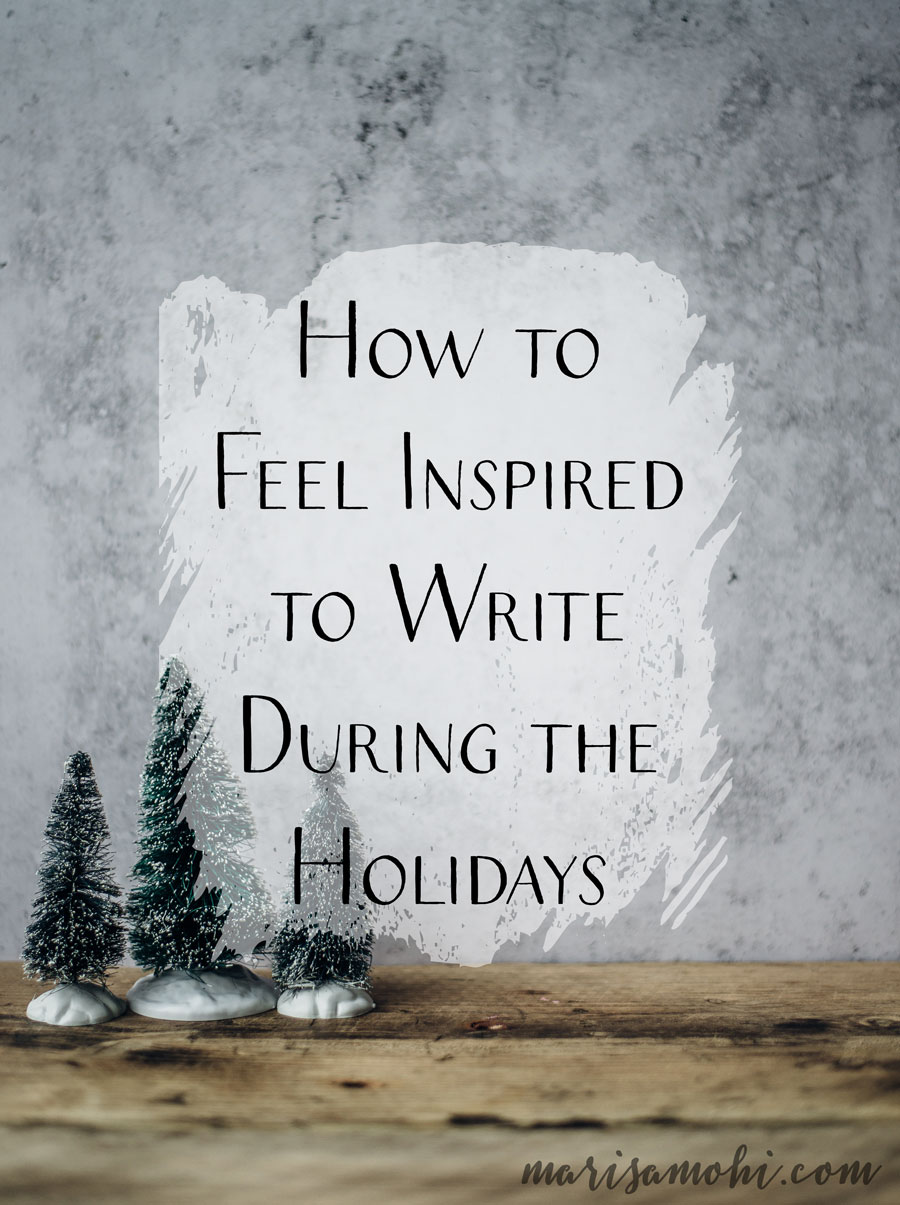 How to Feel Inspired to Write During the Holidays | It's the most wonderful time of year, so why aren't you writing? If you're looking for something to spark a little creativity, here's how to feel inspired to write during the holidays.