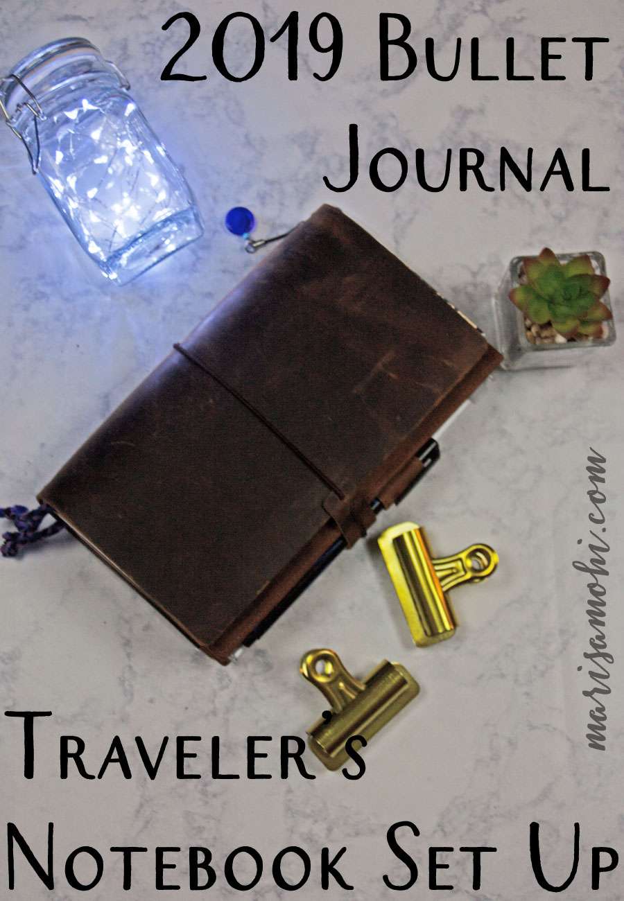 2019 Bullet Journal Traveler's Notebook Set Up | To help me slow down and still remain productive, I'm using a bullet journal traveler's notebook for 2019.