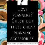 "A pile of washi tape with the text ""Love planners? Check out these cheap planning accessories."""