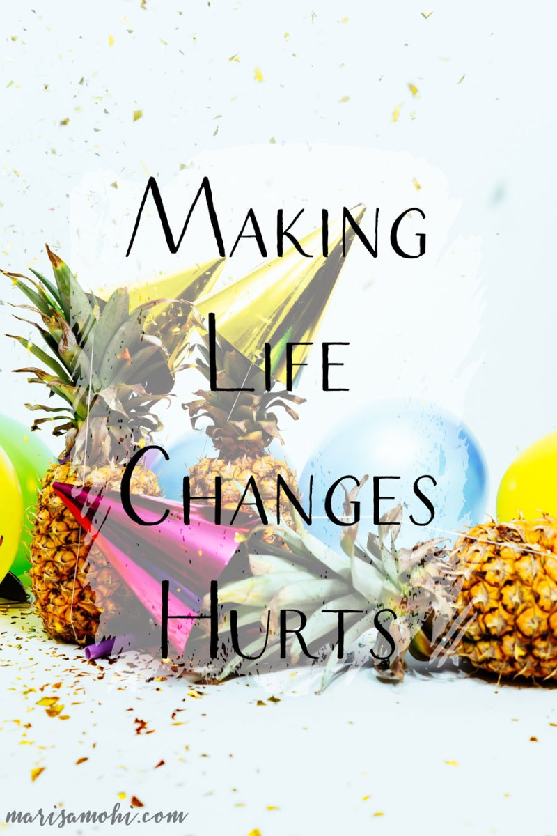 Making Life Changes Hurts | Leveling up and wondering why making life changes hurts? It's because you're getting out of your comfort zone! Click through to read more about why making life changes hurts.