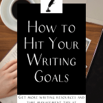 """a notebook, coffee mug, and laptop with the text """"how to hit your writing goals"""""""