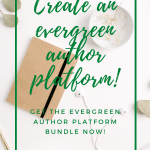 "a white desk with a brown notebook and the text ""Create an Evergreen Author Platform"""