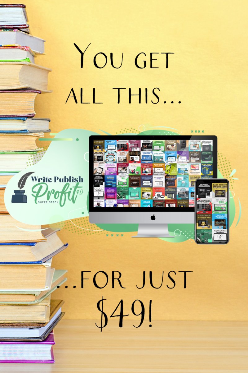 """a stack of books with an ecourse mockup for Write Publish Profit 4.0 and the text """"you get all this for just $49."""""""