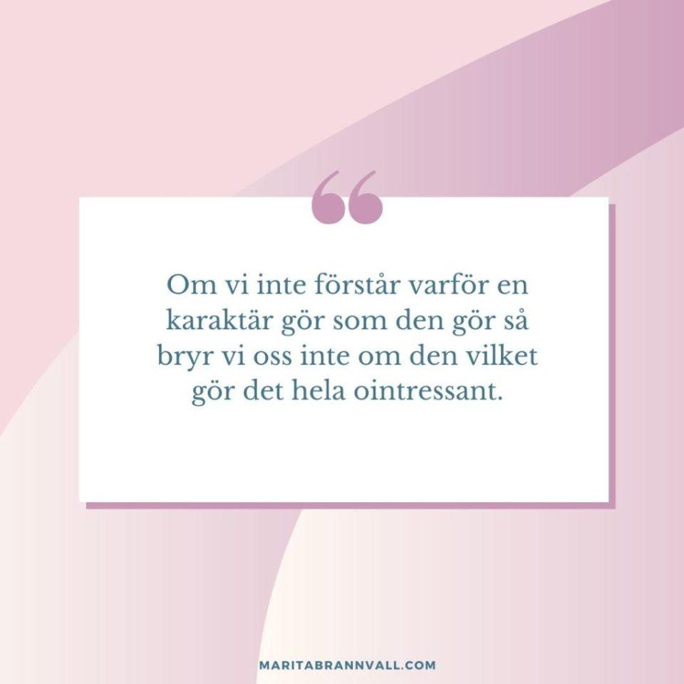 Att skriva karaktärer - Citat om karaktärsutveckling - Marita Brännvall