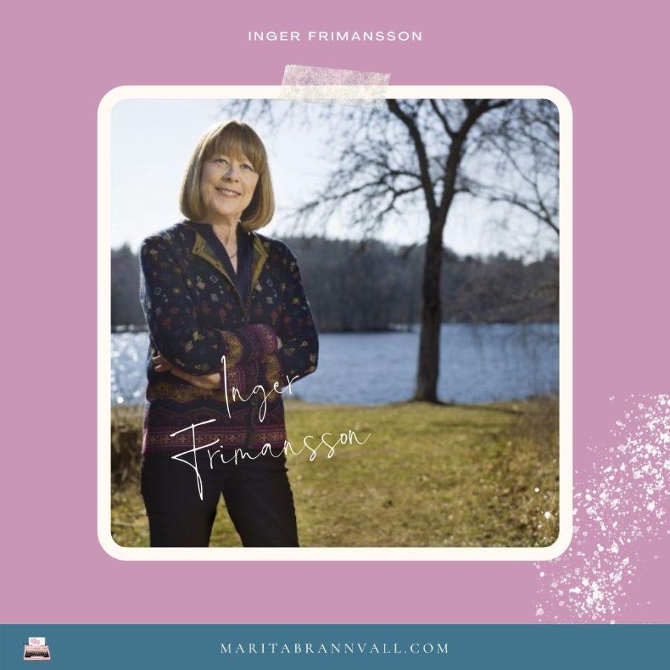 Inger Frimansson - Från refuserad till författare på heltid - Marita Brännvall