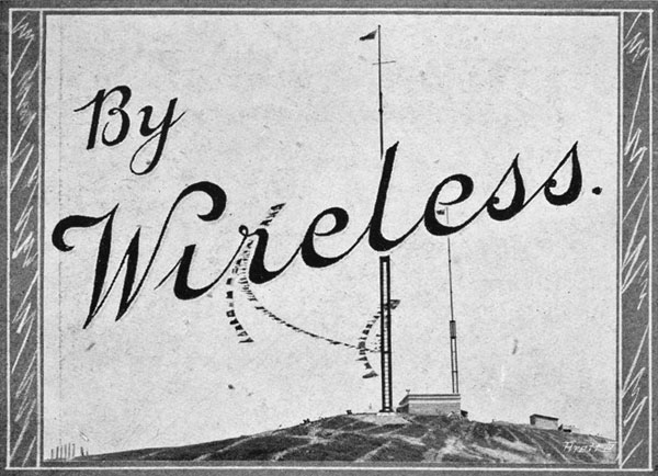 The new Wellington wireless station on the opening day, with a 70-mile gale blowing