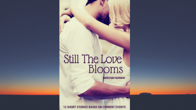 Still the Love Blooms, mariyamhasnain.com, About me, Romance