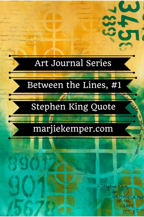 Art journaling series - Between the Lines #1 - Stephen King quote (Marjie Kemper)
