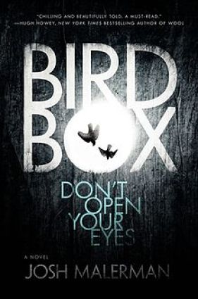 The Bird Box, a novel by Josh Malerman