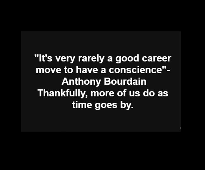 INSTA Anthony Bourdain quote re conscience