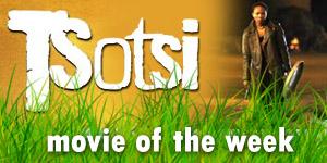 Tsotsi: The Movie