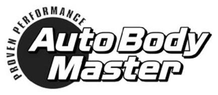 AUTO BODY MASTER PROVEN PERFORMANCE Trademark of