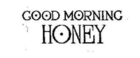 GOOD MORNING HONEY Trademark of ARTHUR C. DAMAN. Serial