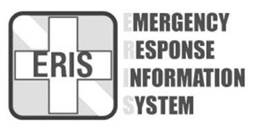 ERIS EMERGENCY RESPONSE INFORMATION SYSTEM Trademark of