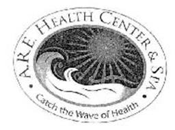 A.R.E. HEALTH CENTER & SPA · CATCH THE WAVE OF HEALTH