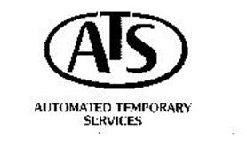 ATS AUTOMATED TEMPORARY SERVICES Trademark of AUTOMATED
