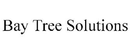 BAY TREE SOLUTIONS Trademark of Bay Tree Solutions, Inc