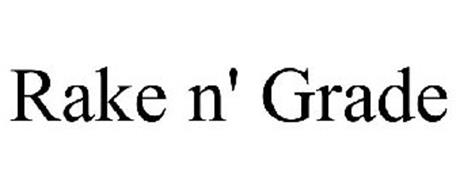 RAKE N' GRADE Trademark of Blenis, Paul David Serial