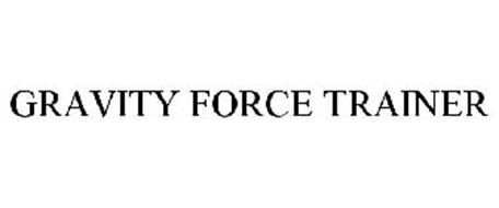 GRAVITY FORCE TRAINER Trademark of Body By Jake Global