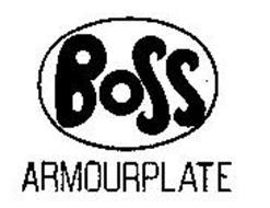 BOSS ARMOURPLATE Trademark of BOSS MANUFACTURING COMPANY