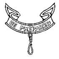 BE PREPARED Trademark of Boy Scouts of America Serial