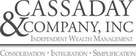 CASSADAY & COMPANY, INC. INDEPENDENT WEALTH MANAGEMENT