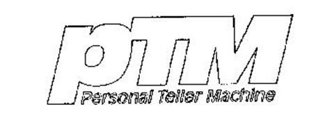PTM PERSONAL TELLER MACHINE Trademark of Check Cashers
