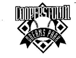 COOPERSTOWN DREAMS PARK Trademark of COOPERSTOWN