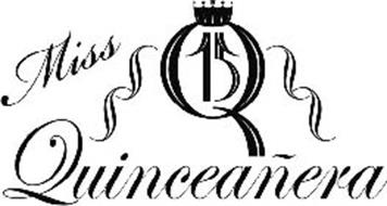 MISS QUINCEAÑERA Q15 Trademark of Coss y Leon Garcia