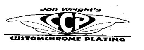 JON WRIGHT'S CCP CUSTOMCHROME PLATING Trademark of