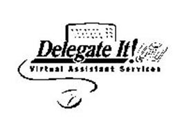 DELEGATE IT! VIRTUAL ASSISTANT SERVICES Trademark of