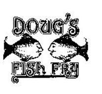 DOUG'S FISH FRY Trademark of Doug's Fish Fry Franchise