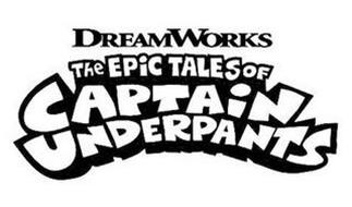 DREAMWORKS THE EPIC TALES OF CAPTAIN UNDERPANTS Trademark