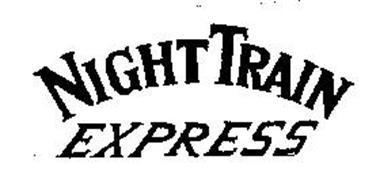 NIGHT TRAIN EXPRESS Trademark of E. & J. GALLO WINERY