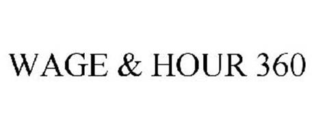 WAGE & HOUR 360 Trademark of Employment Law Training, Inc