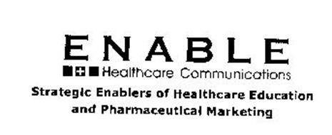 ENABLE HEALTHCARE COMMUNICATIONS STRATEGIC ENABLERS OF