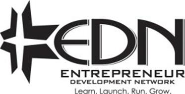 EDN ENTREPRENEUR DEVELOPMENT NETWORK LEARN. LAUNCH. RUN