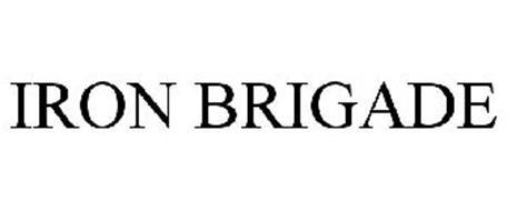 IRON BRIGADE Trademark of Fleet Wholesale Supply Co., Inc