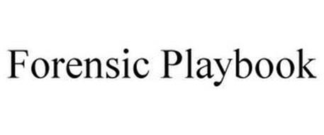 FORENSIC PLAYBOOK Trademark of Focused Solution Recourse