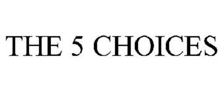 THE 5 CHOICES Trademark of Franklin Covey, Co.. Serial