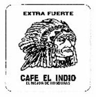 EXTRA FUERTE CAFE EL INDIO EL MEJOR DE HONDURAS Trademark
