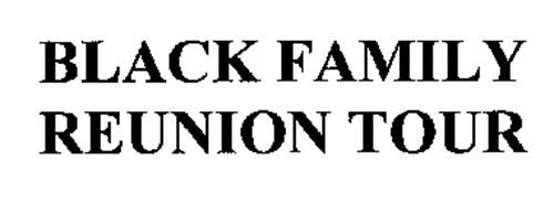 BLACK FAMILY REUNION TOUR Trademark of Grassroots