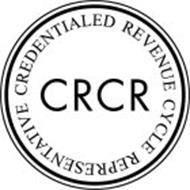 CRCR CREDENTIALED REVENUE CYCLE REPRESENTATIVE Trademark