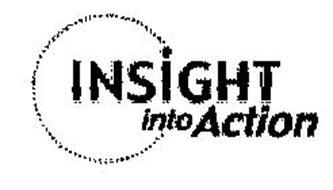 INSIGHT INTO ACTION Trademark of HOUGHTON MIFFLIN HARCOURT