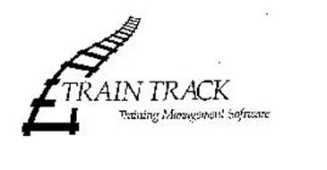 TRAIN TRACK TRAINING MANAGEMENT SOFTWARE Trademark of