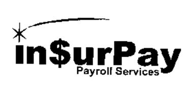 IN$URPAY PAYROLL SERVICES Trademark of Insurpay, Inc