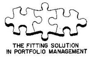 THE FITTING SOLUTION IN PORTFOLIO MANAGEMENT Trademark of