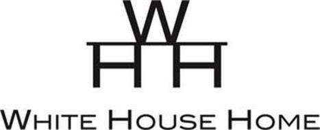 WHH WHITE HOUSE HOME Trademark of Joseph W. DeVito. Serial